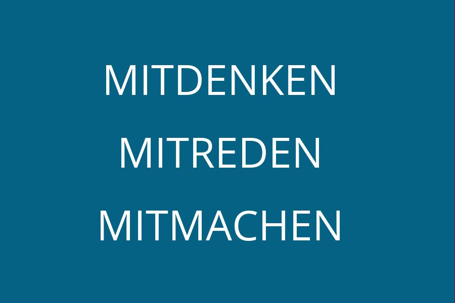 Text: Mitdenken, Mitreden, Mitmachen